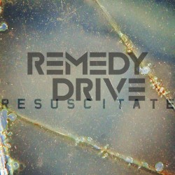 Remedy Drive - Resuscitate Me