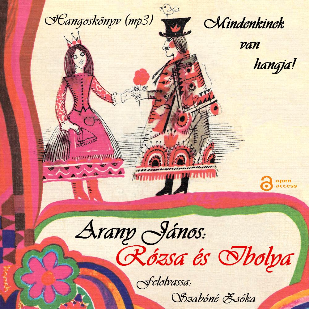 Arany János: Rózsa és Ibolya. Móra Kiadó, Budapest, 1978 - Hangoskönyv (Előadja: Szabóné Zsóka)