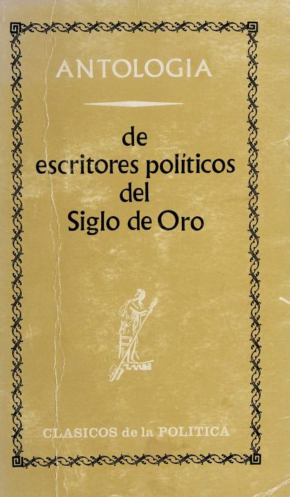 Antología de escritores políticos del Siglo de Oro by Pedro de Vega
