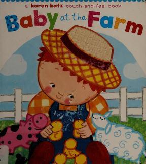 Cover of: Baby at the farm | Karen Katz
