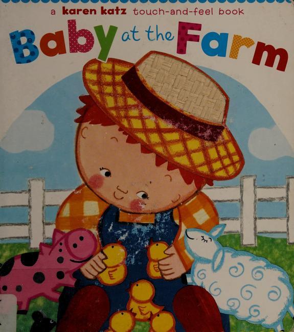Baby at the farm by Karen Katz