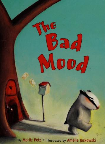 Cover of: The bad mood! | Moritz Petz
