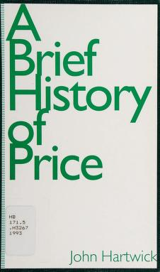 Cover of: A Brief History of Price | John M. Hartwick
