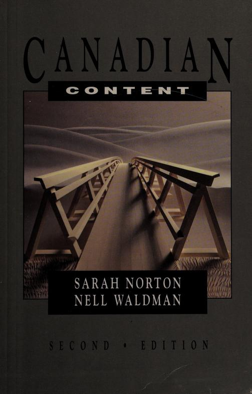 Canadian content by [compiled by] Sarah Norton, Nell Waldman.