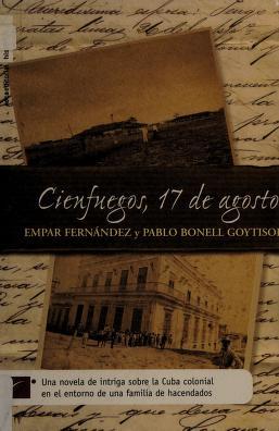 Cover of: Cienfuegos, 17 de agosto | Pablo Bonell Goytisolo