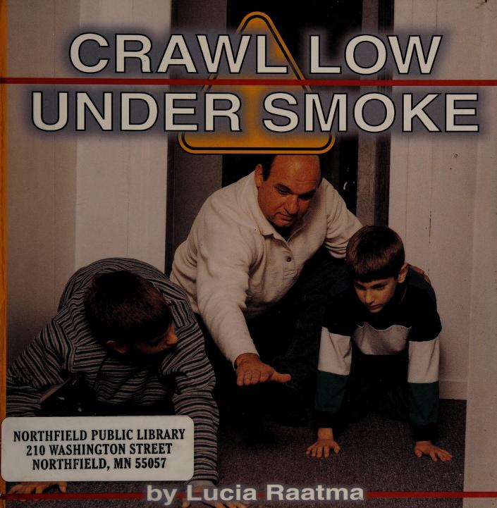 Crawl Low Under Smoke (Fire Safety) by Michael Dahl
