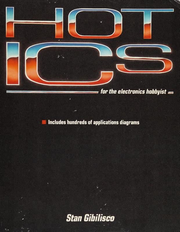 Hot ICs for the electronics hobbyist by Stan Gibilisco