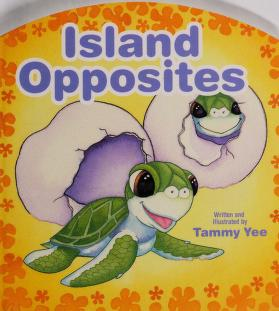 Cover of: Island Opposites | Tammy Yee