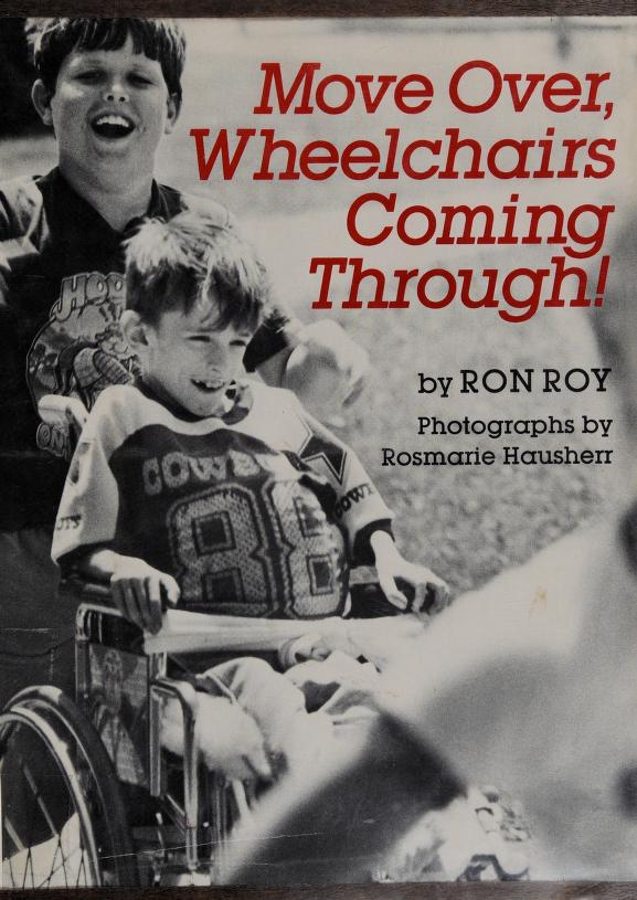 Move over, wheelchairs coming through! by Ron Roy