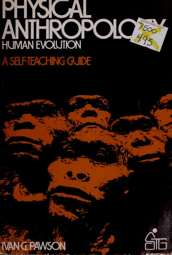 Physical anthropology, human evolution by Ivan G. Pawson