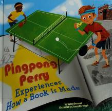 Cover of: Pingpong Perry experiences how a book is made | Sandra Donovan