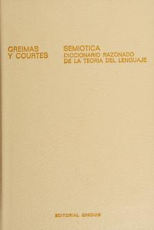 Semiotica Diccionario Razonado De La Teoria Del Lenguaje Greimas Algirdas Julien Free Download Borrow And Streaming Internet Archive