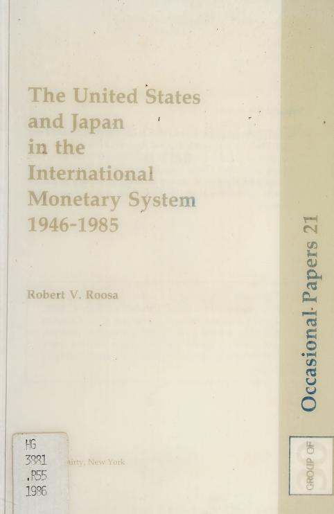 The United States and Japan in the international monetary system, 1946-1985 by Robert V. Roosa