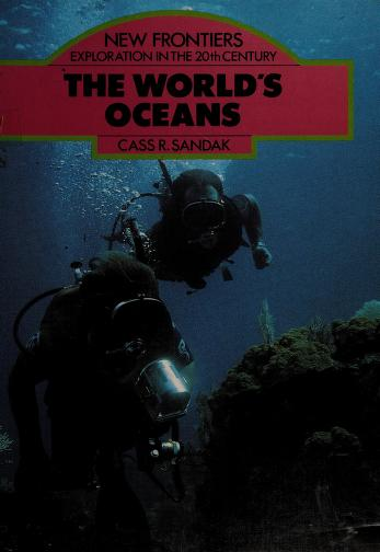 Cover of: The World's Oceans (New Forntiers) | Cass R. Sandek